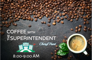 Coffee with the Superintendent February 3, 2020