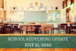 July 21, 2020 -  School Reopening Update