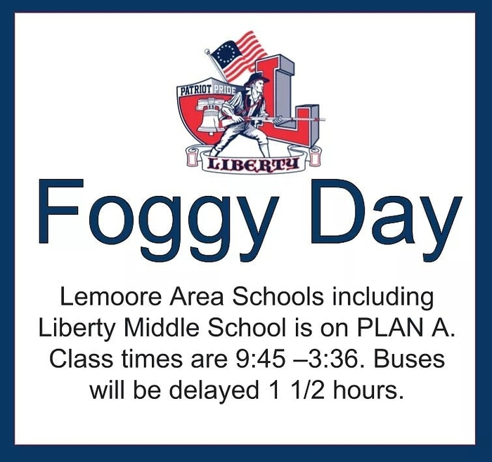 liberty foggy day Jan 28 school starts at 945