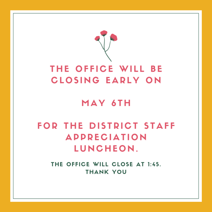 Office closed early on Monday 5/6