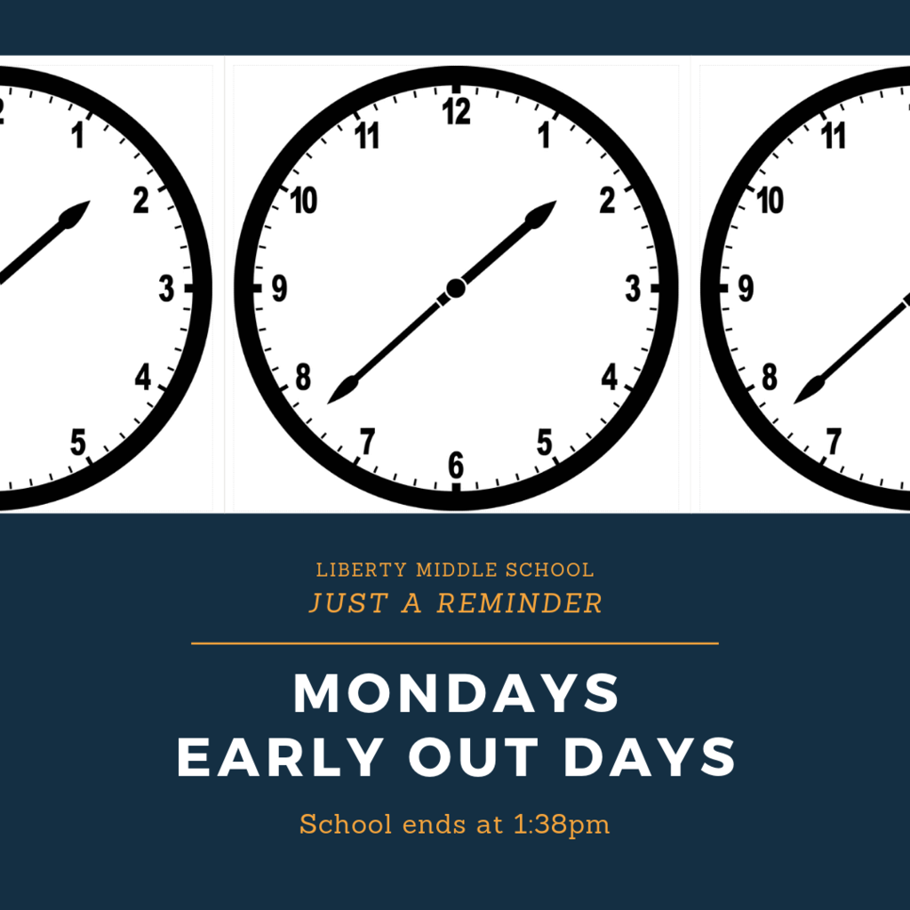 MONDAYS Early Out Days school ends at 1:38pm